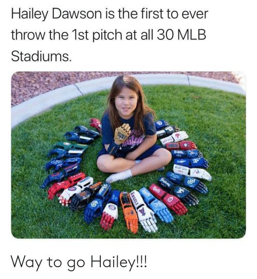 Mlb, Angels, and Pitch: Hailey Dawson is the first to ever  throw the 1st pitch at all 30 MLB  Stadiums.  Pde  UJAYS  Beds  ww  ANGELS  Patres Way to go Hailey!!!