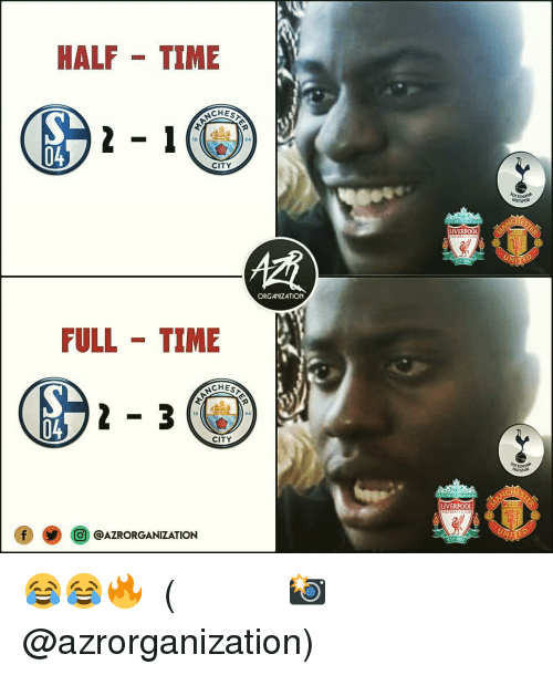 Memes, Liverpool F.C., and Time: HALF TIME  18  94  04  CITY  ORGANIZATION  FULL -TIME  CHES  18  94  04  CITY  LIVERPOOL  @j @AZRORGANIZATION 😂😂🔥 ⠀⠀⠀⠀⠀⠀⠀⠀⠀⠀⠀ (📸 @azrorganization)