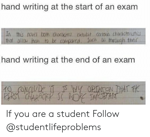 Âllo: hand writing at the start of an exam  In this novel both choracers oxubit certsin chaacteuhi  that allo ihen to br comparcd Sach as trough theif  hand writing at the end of an exam If you are a student Follow @studentlifeproblems​