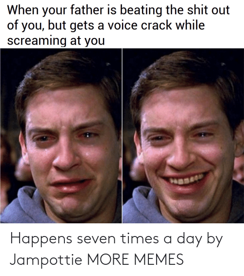 times-a-day: Happens seven times a day by Jampottie MORE MEMES