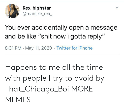 Avoid: Happens to me all the time with people I try to avoid by That_Chicago_Boi MORE MEMES