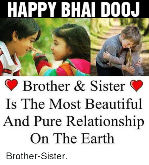 HAPPY BHAI DOOJ Brother & Sister Is the Most Beautiful and