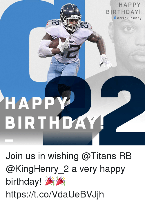 Derrick Henry: HAPPY  BIRTHDAY!  derrick henry  HAPPY  BIRTHD Join us in wishing @Titans RB @KingHenry_2 a very happy birthday! 🎉🎉 https://t.co/VdaUeBVJjh