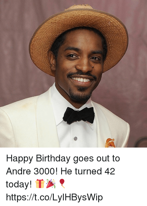 Andre 3000: Happy Birthday goes out to Andre 3000! He turned 42 today! 🎁🎉🎈 https://t.co/LylHBysWip