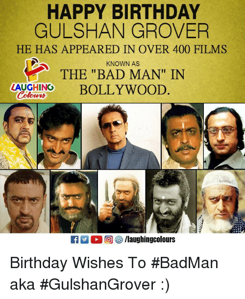 """grover: HAPPY BIRTHDAY  GULSHAN GROVER  HE HAS APPEARED IN OVER 400 FILMS  KNOWN AS  THE """"BAD MAN"""" IN  AUCHINOBOLLYWOOD. Birthday Wishes To #BadMan aka #GulshanGrover :)"""