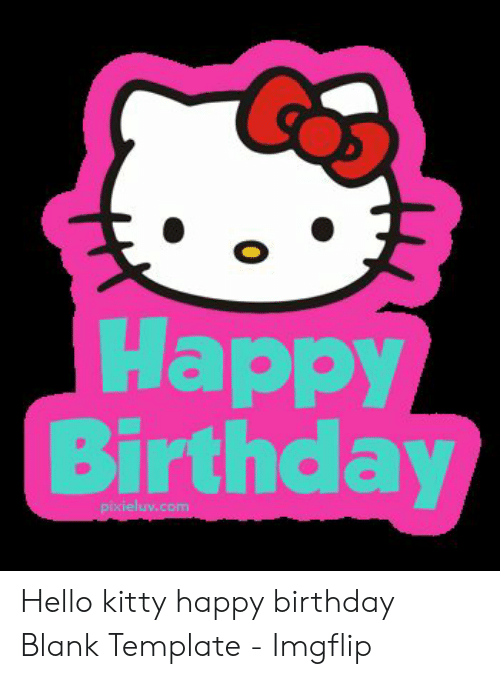 25 Best Memes About Hello Kitty Happy Birthday Meme Hello Kitty Happy Birthday Memes
