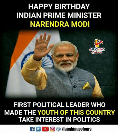 Birthday Politics And Happy HAPPY BIRTHDAY INDIAN PRIME MINISTER NARENDRA MODI LAUGHING