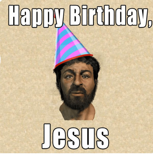 Happy Birthday Jesus Birthday Meme On Esmemescom