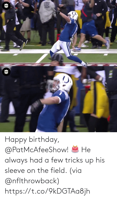 Few: Happy birthday, @PatMcAfeeShow! 🎂  He always had a few tricks up his sleeve on the field. (via @nflthrowback) https://t.co/9kDGTAa8jh