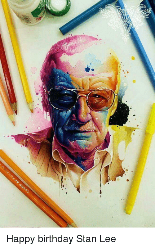 Birthday, Stan, and Stan Lee: Happy birthday Stan Lee