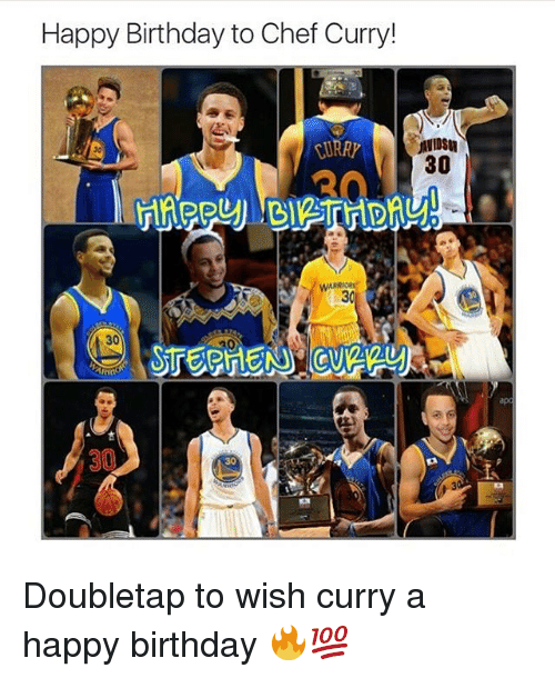 Chef Curry: Happy Birthday to Chef Curry!  30  STEPHEN  30,  30 Doubletap to wish curry a happy birthday 🔥💯