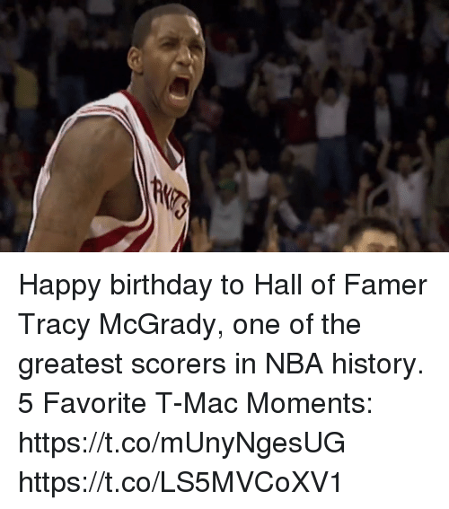 Birthday, Memes, and Nba: Happy birthday to Hall of Famer Tracy McGrady, one of the greatest scorers in NBA history.  5 Favorite T-Mac Moments: https://t.co/mUnyNgesUG https://t.co/LS5MVCoXV1