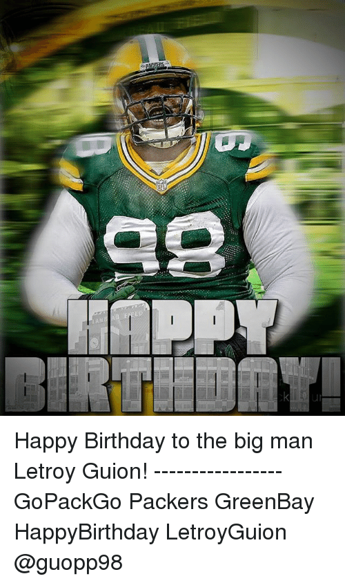 Happy Birthday To The Big Man Letroy Guion