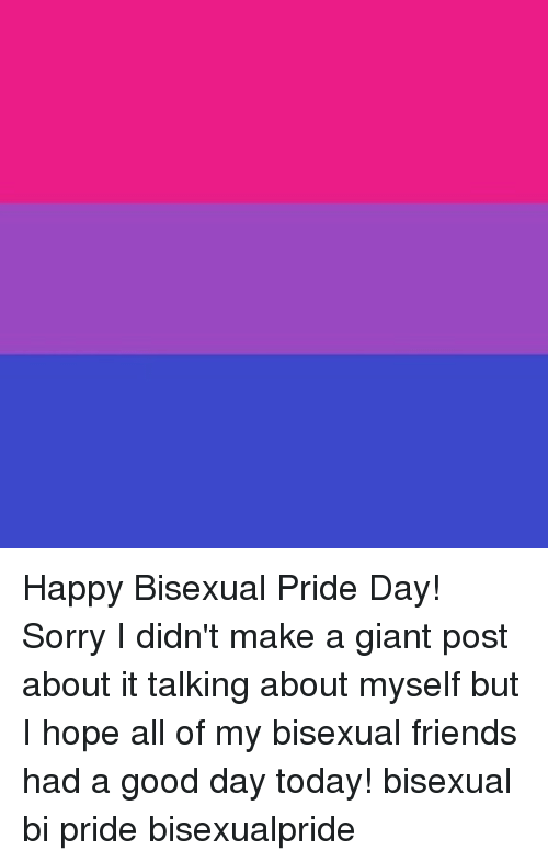 Happy Bisexual Pride Day Sorry I Didn T Make A Giant Post About