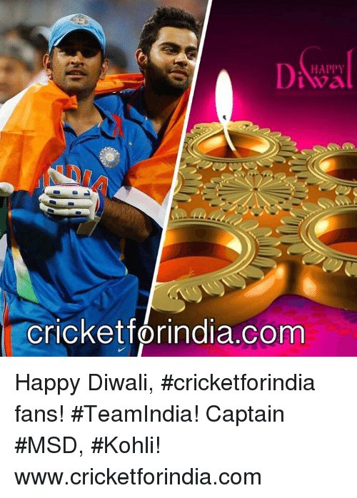 Memes, Happy, and Happiness: HAPPY  Cricketforindia.com Happy Diwali, #cricketforindia fans! #TeamIndia! Captain #MSD, #Kohli!  www.cricketforindia.com