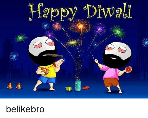 Memes, Happy, and 🤖: Happy Diwali  a e belikebro