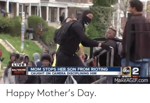 mother: Happy Mother's Day.
