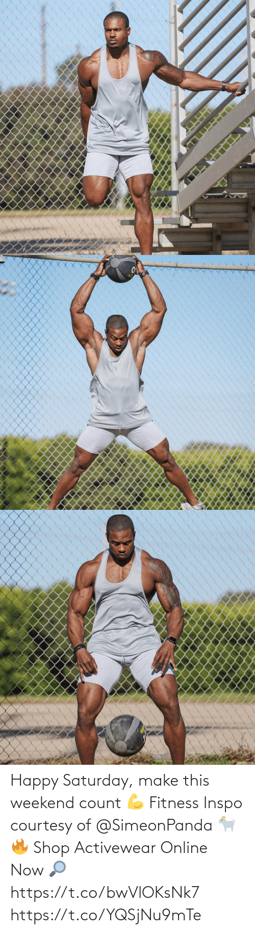 Count: Happy Saturday, make this weekend count 💪  Fitness Inspo courtesy of @SimeonPanda 🐐🔥  Shop Activewear Online Now 🔎 https://t.co/bwVlOKsNk7 https://t.co/YQSjNu9mTe