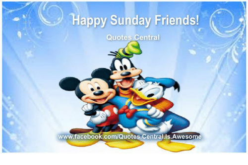Happy Sunday Friends Quotes Central Wwwfacebookcomquotes