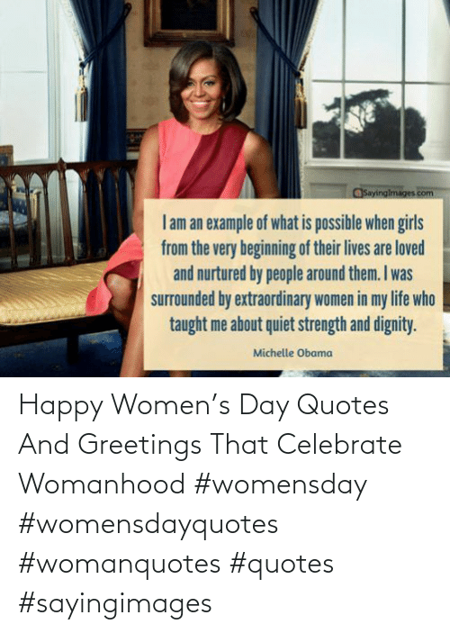Quotes: Happy Women's Day Quotes And Greetings That Celebrate Womanhood #womensday #womensdayquotes #womanquotes #quotes #sayingimages