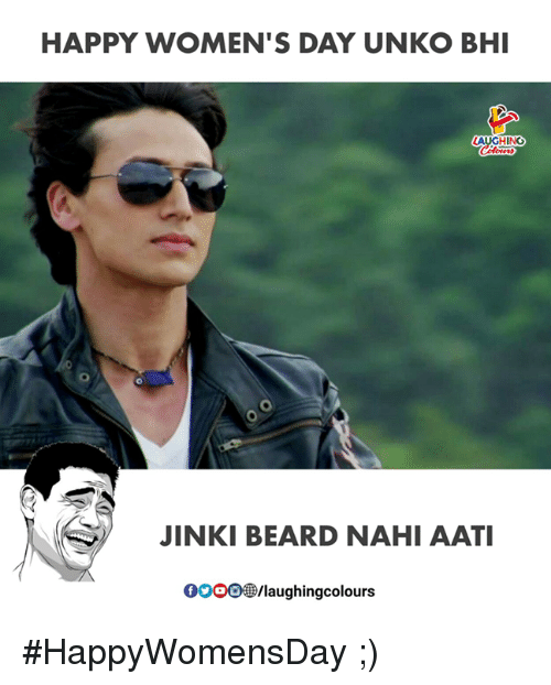 Beard, Happy, and Indianpeoplefacebook: HAPPY WOMEN'S DAY UNKO BHI  0  JINKI BEARD NAHI A  0OOo/laughingcolours #HappyWomensDay ;)
