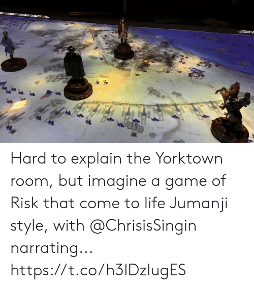 hard to explain: Hard to explain the Yorktown room, but imagine a game of Risk that come to life Jumanji style, with @ChrisisSingin narrating... https://t.co/h3IDzlugES
