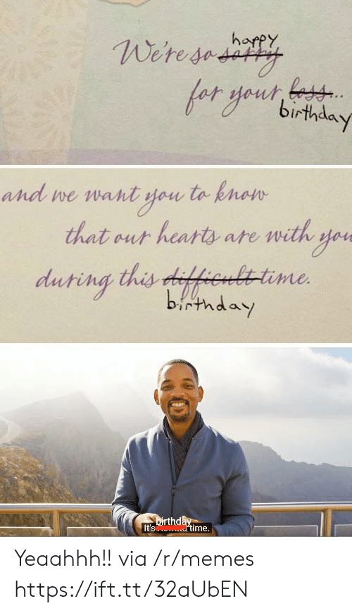 We Want: harpy  Weresedity  and we want you to knon  that out hearts ate with yoe  duting this difhenlttime  birthday  Dirthday  It's dtime. Yeaahhh!! via /r/memes https://ift.tt/32aUbEN