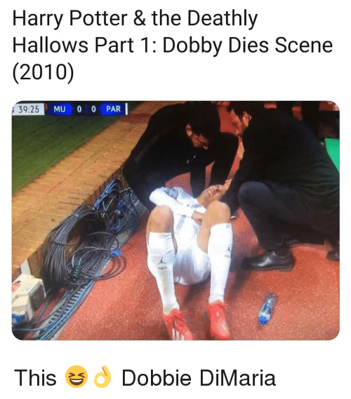 Harry Potter, Memes, and 🤖: Harry Potter & the Deathly  Hallows Part 1: Dobby Dies Scene  (2010)  39:25  MU 00 PAR | This 😆👌 Dobbie DiMaria