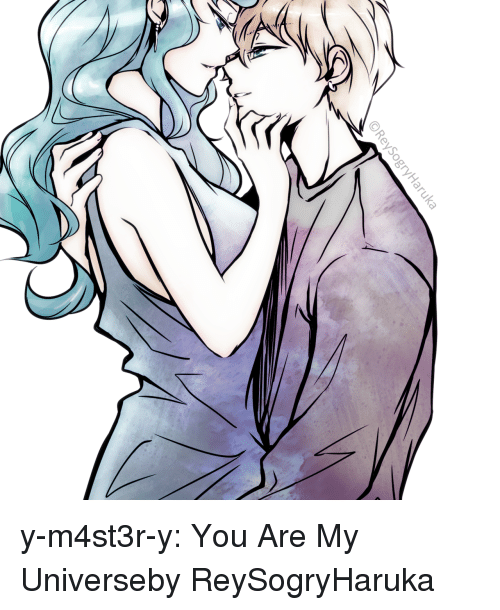 Target, Tumblr, and Blog: Haru  ka  ORey  Sogry y-m4st3r-y:   You Are My Universeby ReySogryHaruka
