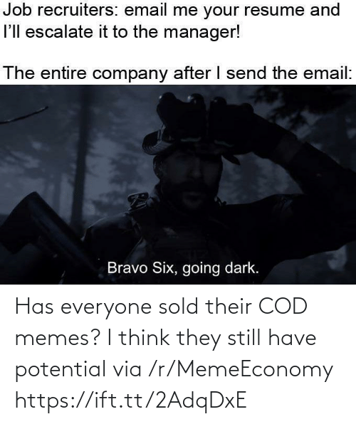 cod: Has everyone sold their COD memes? I think they still have potential via /r/MemeEconomy https://ift.tt/2AdqDxE