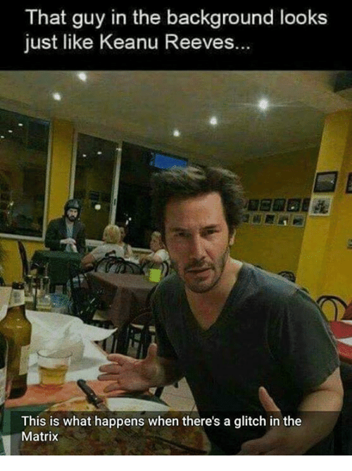A Glitch In The Matrix: hat guy in the background looks  just like Keanu Reeves  This is what happens when there's a glitch in the  Matrix