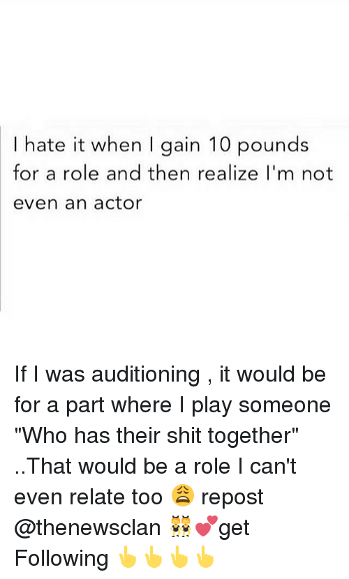 78c01757ae0a Hate It When I Gain 10 Pounds for a Role and Then Realize I m Not ...