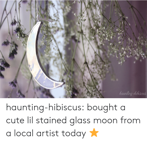 Stained: haunting-hibiscus:  bought a cute lil stained glass moon from a local artist today ⭐️