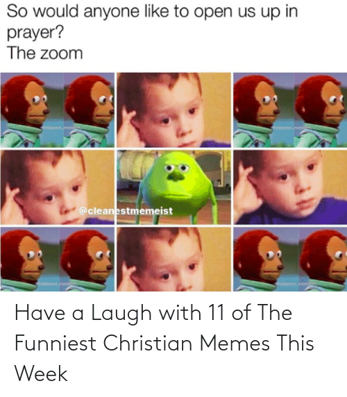 week: Have a Laugh with 11 of The Funniest Christian Memes This Week