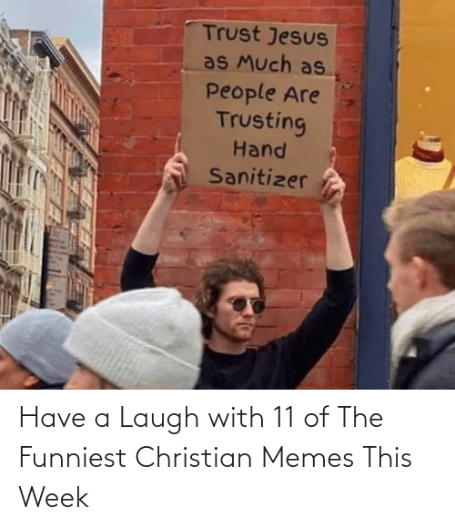 funniest: Have a Laugh with 11 of The Funniest Christian Memes This Week
