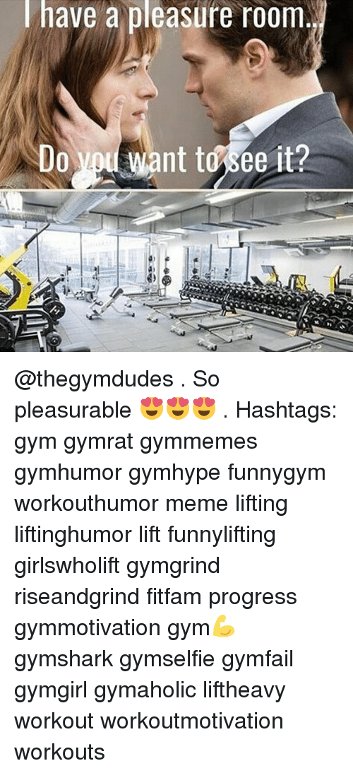 Pleasured: have a pleasure room  ant tosee it?  Do @thegymdudes . So pleasurable 😍😍😍 . Hashtags: gym gymrat gymmemes gymhumor gymhype funnygym workouthumor meme lifting liftinghumor lift funnylifting girlswholift gymgrind riseandgrind fitfam progress gymmotivation gym💪 gymshark gymselfie gymfail gymgirl gymaholic liftheavy workout workoutmotivation workouts