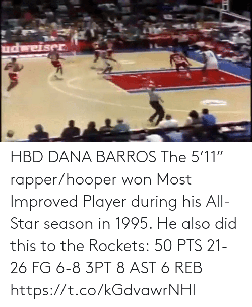 """rockets: HBD DANA BARROS The 5'11"""" rapper/hooper won Most Improved Player during his All-Star season in 1995.   He also did this to the Rockets:  50 PTS 21-26 FG 6-8 3PT 8 AST 6 REB   https://t.co/kGdvawrNHl"""