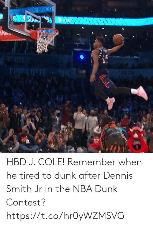 Smith: HBD J. COLE!   Remember when he tired to dunk after Dennis Smith Jr in the NBA Dunk Contest?    https://t.co/hr0yWZMSVG