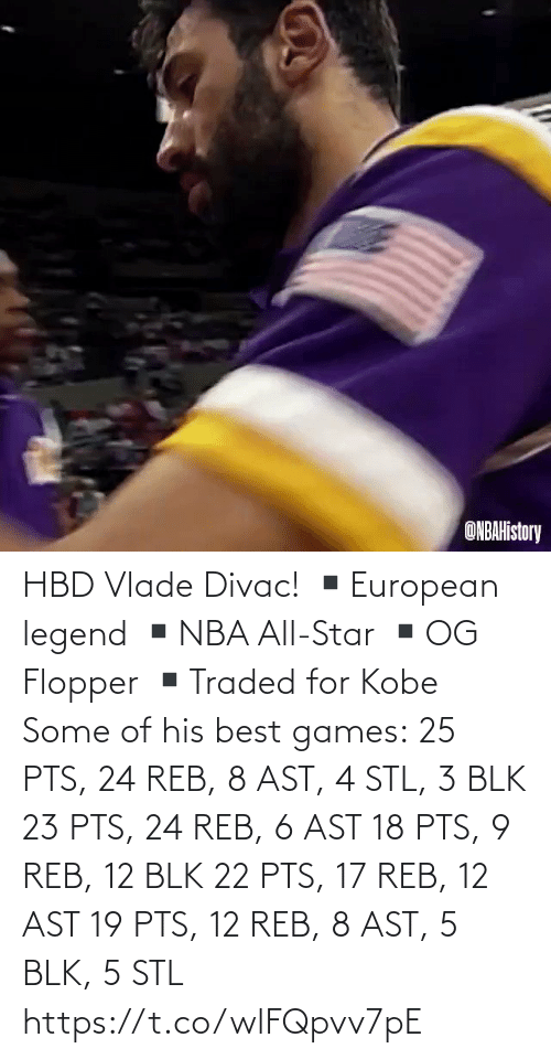 reb: HBD Vlade Divac!  ▪️European legend ▪️NBA All-Star ▪️OG Flopper ▪️Traded for Kobe  Some of his best games: 25 PTS, 24 REB, 8 AST, 4 STL, 3 BLK 23 PTS, 24 REB, 6 AST 18 PTS, 9 REB, 12 BLK 22 PTS, 17 REB, 12 AST 19 PTS, 12 REB, 8 AST, 5 BLK, 5 STL   https://t.co/wlFQpvv7pE
