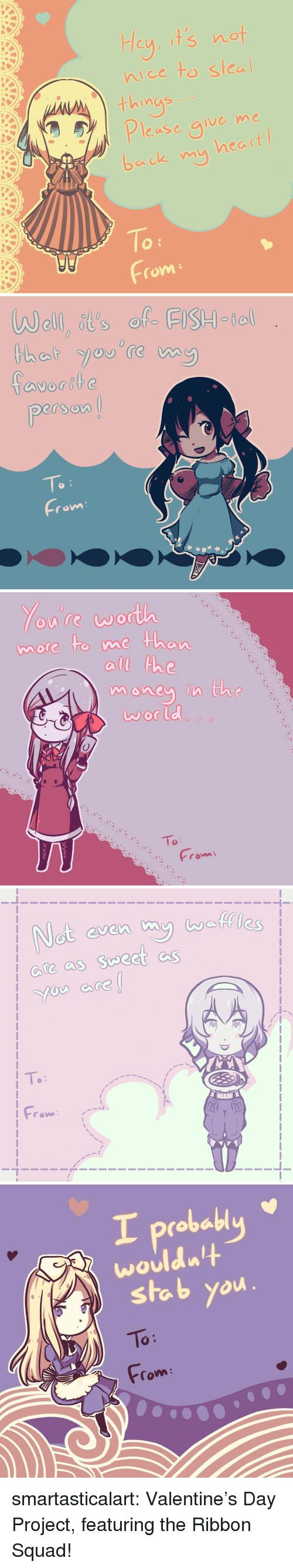 not nice: Hcy its not  nice to stea  thinas  Please give me  back mu heac  nS.  9  To  rom   person  rom   more to me Whan  al he   ale as  roe:   I probably  wouldn  stab you  To  om: smartasticalart:  Valentine's Day Project, featuring the Ribbon Squad!