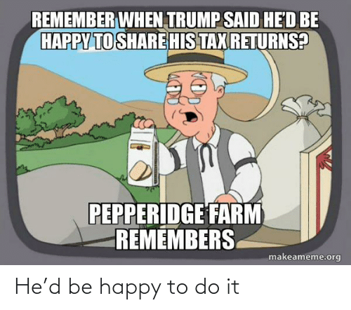 Be Happy: He'd be happy to do it