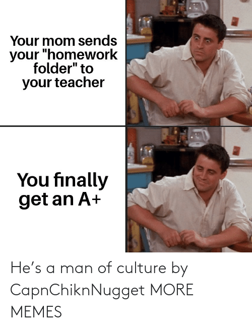 culture: He's a man of culture by CapnChiknNugget MORE MEMES