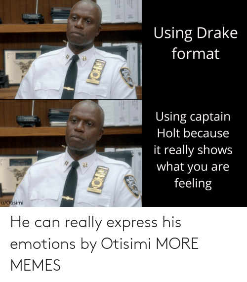 Express: He can really express his emotions by Otisimi MORE MEMES