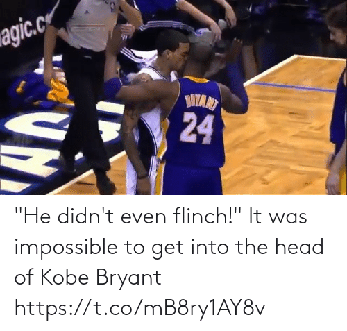"Kobe Bryant: ""He didn't even flinch!""  It was impossible to get into the head of Kobe Bryant https://t.co/mB8ry1AY8v"