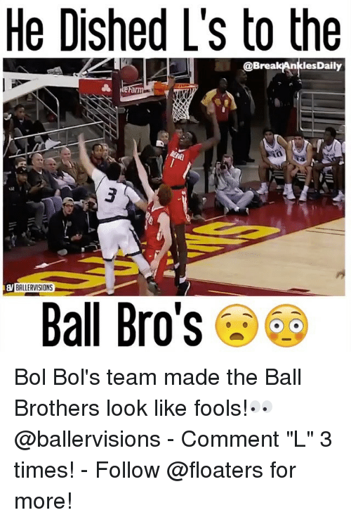 """breaking ankles: He Dished L's to the  @Break Ankles Daily  BALLERVISIONS  Ball Bro's Bol Bol's team made the Ball Brothers look like fools!👀 @ballervisions - Comment """"L"""" 3 times! - Follow @floaters for more!"""