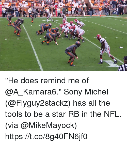 "Memes, Nfl, and Sony: ""He does remind me of @A_Kamara6.""  Sony Michel (@Flyguy2stackz) has all the tools to be a star RB in the NFL. (via @MikeMayock) https://t.co/8g40FN6jf0"