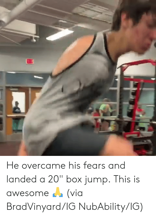 """Awesome, Box, and Via: He overcame his fears and landed a 20"""" box jump.  This is awesome 🙏  (via BradVinyard/IG NubAbility/IG)"""