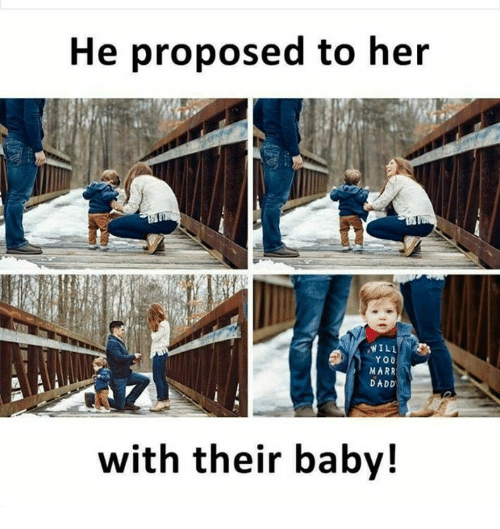 Memes, Baby, and 🤖: He proposed to her  WILL  MARR  DADD  it  with their baby!
