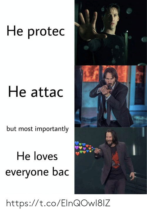 He Attac: He protec  He attac  but most importantly  He loves  everyone bac https://t.co/ElnQOwI8IZ