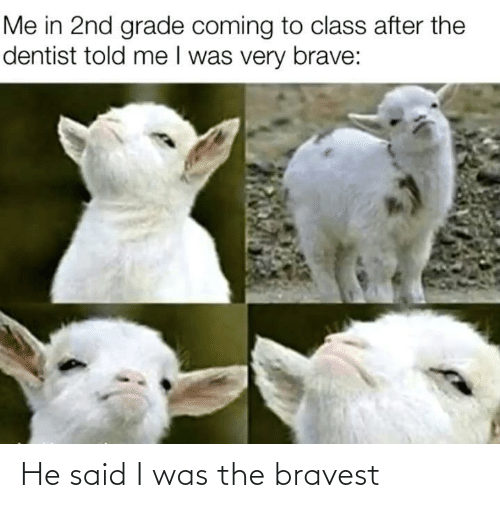 I Was: He said I was the bravest